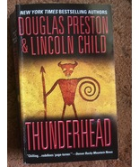 Thunderhead, Douglas Preson and Lincoln Child, Thriller, Best Selling Au... - $2.50