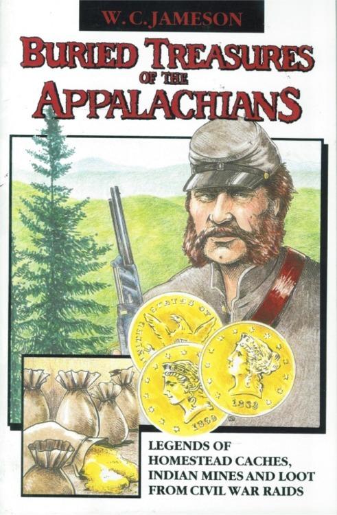 Buried Treasures of the Appalachians ~ Lost & Buried Treasure