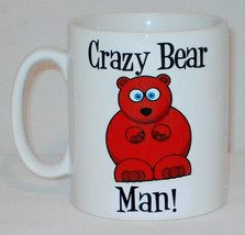 Crazy Bear Man Mug Can Personalise Funny Animal Lover Zoo Keeper Kitch Gift - $9.23