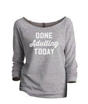 Thread Tank Done Adulting Today Women's Slouchy 3/4 Sleeves Raglan Sweatshirt Sp - $24.99+