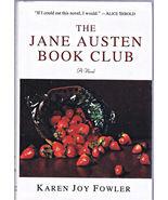 The Jane Austen Book Club by Karen Joy Fowler   HARDCOVER  BOOK - $3.00