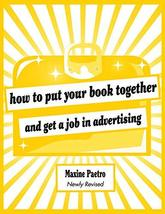 How to Put Your Book Together and Get a Job in Advertising (Newly Revise... - $5.99