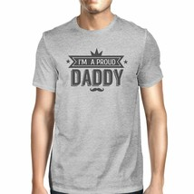 I'm A Proud Daddy Mens Grey Unique Graphic T-Shirt Gifts For Dad - $18.05