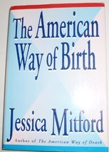 The American Way of Birth Mitford, Jessica - $3.71