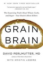 Grain Brain: The Surprising Truth about Wheat, Carbs, and Sugar--Your Brain's Si image 2