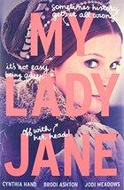 My Lady Jane [Hardcover] by Cynthia Hand; Brodi Ashton & Jodi Meadows SI... - $18.95
