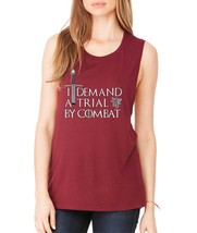 Women's Flowy Muscle Top I Demand A Trial By Combat - $14.94+