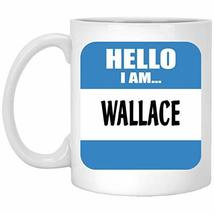 Personalized Mug with Name for Him, Her - Hello, I Am Wallace - Novelty ... - $16.78
