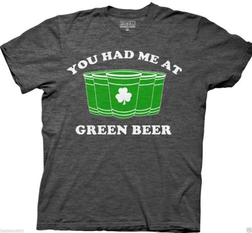 New Funny You Had Me At Green Beer Tee Shirt St. Patrick's Day