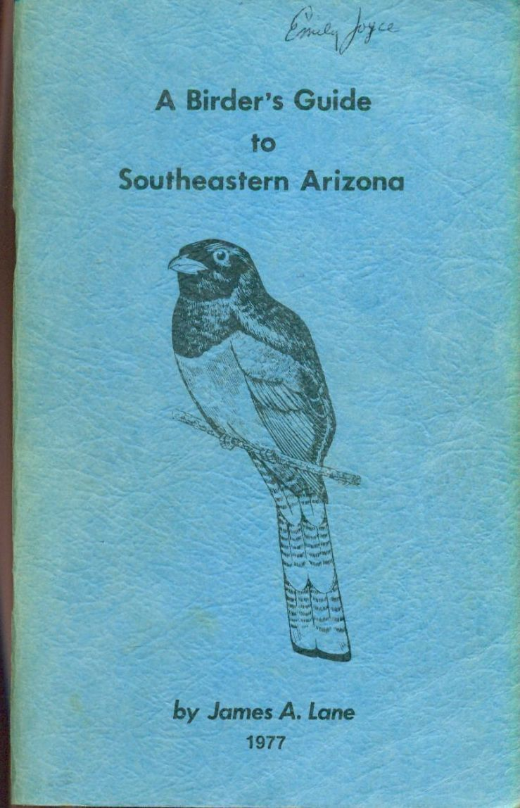 Primary image for A BIRDER'S GUIDE TO SOUTHEASTERN ARIZONA James Lane (1977) L & P illustrated SC