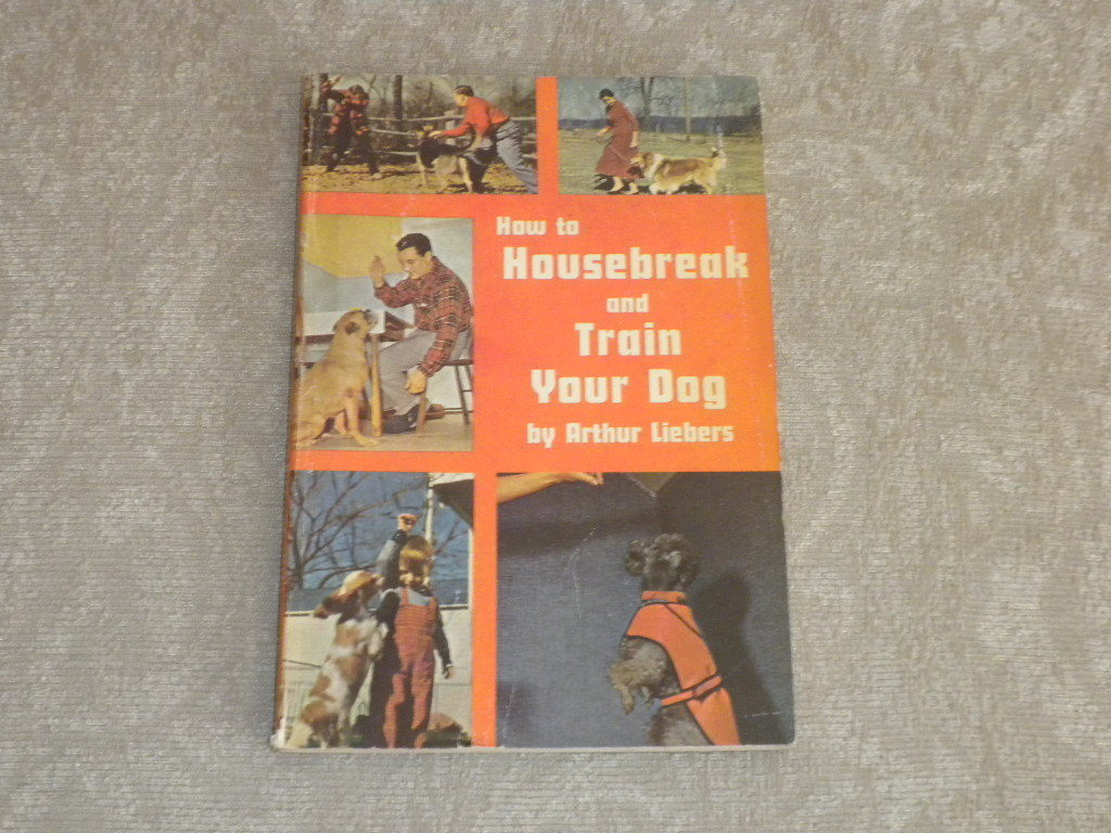 1958  softcover on How to Train Your Dog by Arthur Liebers 80 pg photos text VG+