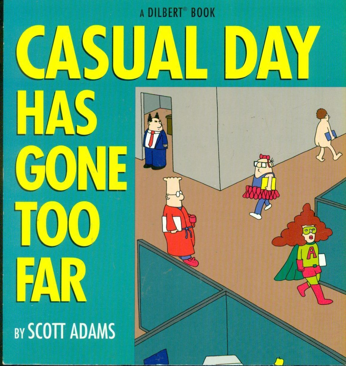 Primary image for DILBERT Casual Day Has Gone Too Far (1997) Andrews & McMeel SC FINE-