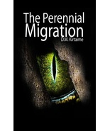 The Perennial Migration by D. M. Kirtaime. A Reptilian Consiracy SciFi S... - $1.99