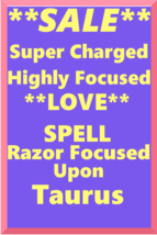 Powerful Love Spell Highly Charged Spell For Taurus Magick for love - $47.00