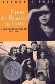Primary image for Upon the Head of the Goat: A Childhood in Hungary 1939-1944 [Library Binding]...