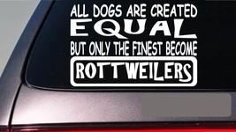 "Rottweilers all dogs equal 6"" sticker E552 dog collar rottie schutzhund - $3.97"