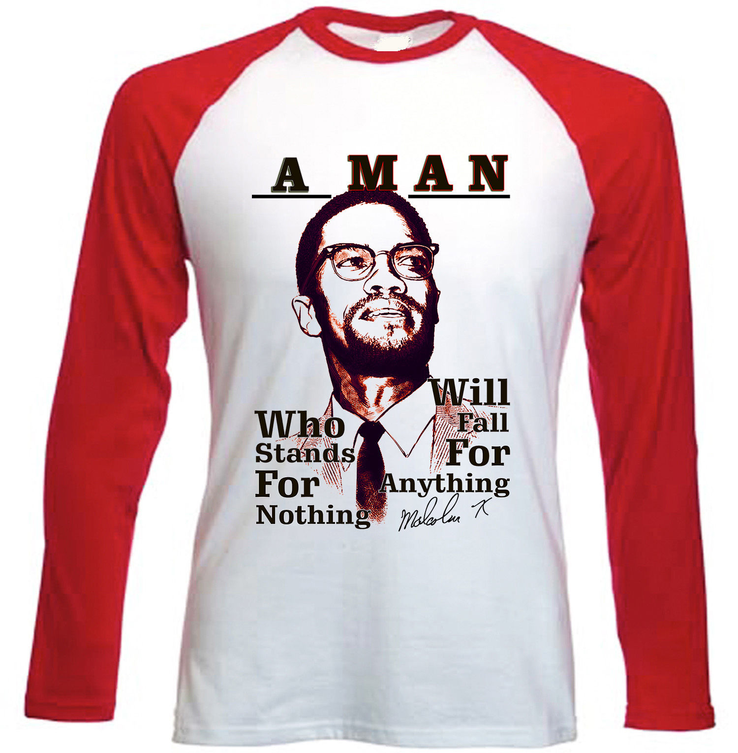 Primary image for MALCOLM X A MAN QUOTE - NEW RED LONG SLEEVED COTTON TSHIRT