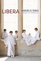 ANGELS SING - LIBERA IN AMERICA by Libera - DVD