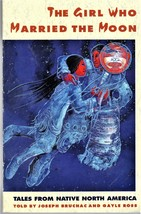 The Girl Who Married The Moon - Tales From Native North America - $3.50