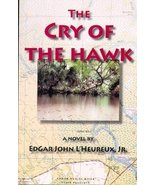 The Cry of the Hawk [Paperback, 2008]  by Edgar John L'Heureux Jr. - $12.81