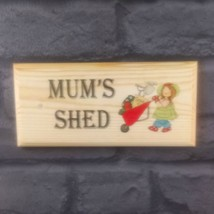 Mums Shed - Plaque / Sign - Lady Nanny Craft Workshop Room Office 506 - $11.20