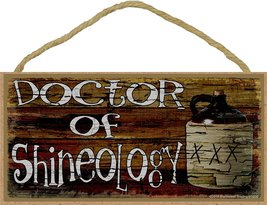 Dr. Of Shineoligy Drinking Moonshine Sign Plaque 5x10 - $12.86
