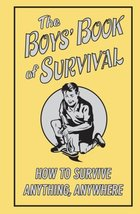 The Boys' Book Of Survival (How To Survive Anything, Anywhere) Scholastic and Ca - $51.45