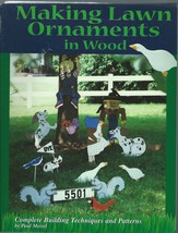 MAKING LAWN ORNAMENTS IN WOOD:COMPLETE BUILDING TECHNIQUES AND PATTERNS;... - $14.99