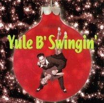 Yule B' Swingin' [Audio CD ~ Brand New]  - $17.90