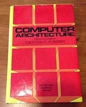 Computer architecture (Computer science series) Foster, Caxton C - $5.54