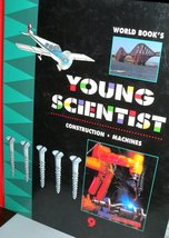 World Book's Young Scientist: Construction & Machines (Volume 9) Brand New - $67.54