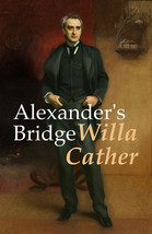 Alexander's Bridge by Willa Cather (eBook) - $0.99