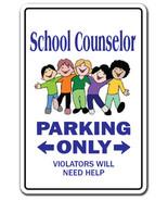 SCHOOL COUNSELOR Sign guidance counselors high ... - $7.90