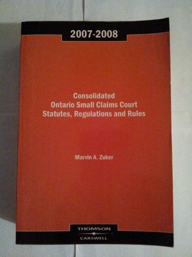 Consolidated Ontario Small Claims Court Statutes Regulations And Rules 2007-2008