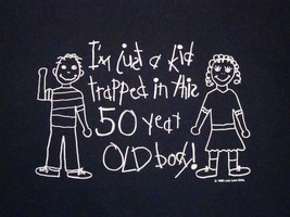 Vintage I'm a Kid Trapped in a 50 Year Old Body Birthday Still Young T Shirt XL - $14.84