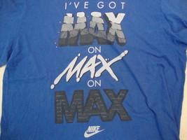Nike Just Do It I've Got Max On Max On Max Sportswear Blue T Shirt Size XXL  - $15.83