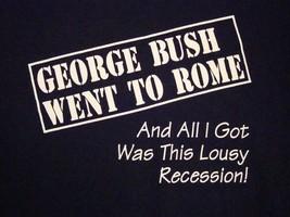 Vintage George Bush President Tour Rome Recession Democrat Funny 90's T Shirt XL - $16.82