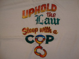 Vintage Uphold The Law Sleep With A Cop funny police Glitter Iron On T S... - $23.50