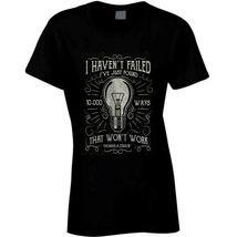 I Havent Failed Ladies T Shirt image 5