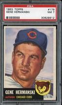 1953 TOPPS #179 GENE HERMANSKI PSA 7 CUBS *DS4585 - $59.00