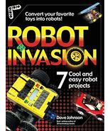 Robot Invasion: 7 Cool and Easy Robot Projects (CLS.EDUCATION) Johnson, ... - $10.89