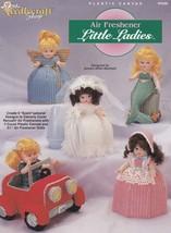 Air Freshener Little Ladies, Plastic Canvas Pattern Booklet TNS 943395 H... - $9.95