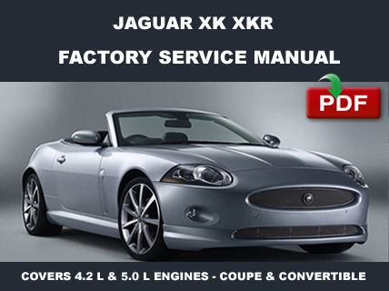 2006 2007 2008 2009 2010 2011 2012 JAGUAR XK XKR FACTORY WORKSHOP REPAIR MANUAL