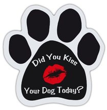 Dog Paw Shaped Magnets: DID YOU KISS YOUR DOG TODAY? w/LIPS | Dogs, Gift... - €5,97 EUR