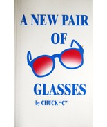 A New Pair of Glasses by Chuck C. Alcoholics Anonymous Paperback Brand New - $9.89