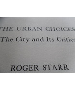 Book - URBAN CHOICES: THE CITY AND ITS CRITICS - Roger Starr - $10.00