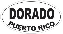 Dorado Puerto Rico Oval Bumper Sticker or Helmet Sticker D4109 - $1.39+