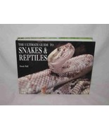 The Ultimate Guide To Snakes & Reptiles Derek Hall 2004 Book Turtles Liz... - $73.45