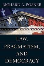 Law, Pragmatism, and Democracy [Paperback] Posner, Richard A. - $21.72