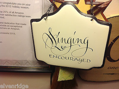 Enameled Sign Singing Encouraged for bath shower room choir chorus glee + more